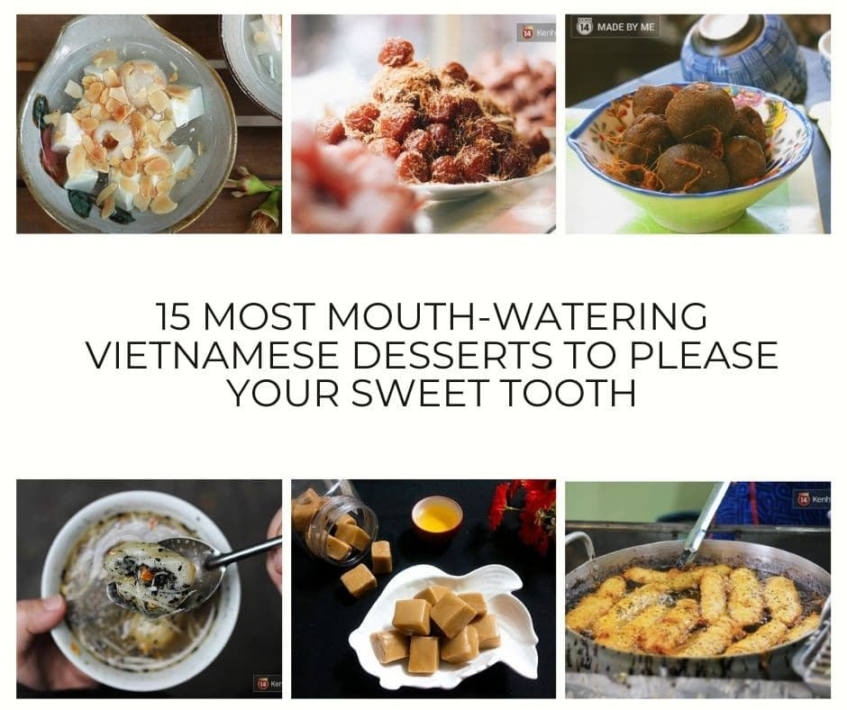 15 Most Mouth-Watering Vietnamese Desserts to Please Your Sweet Tooth