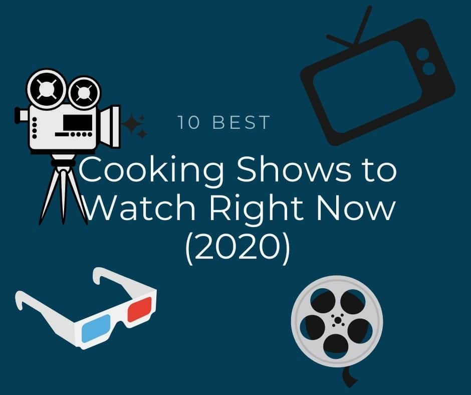 10 Best Cooking Shows to Watch Right Now (July 2020)