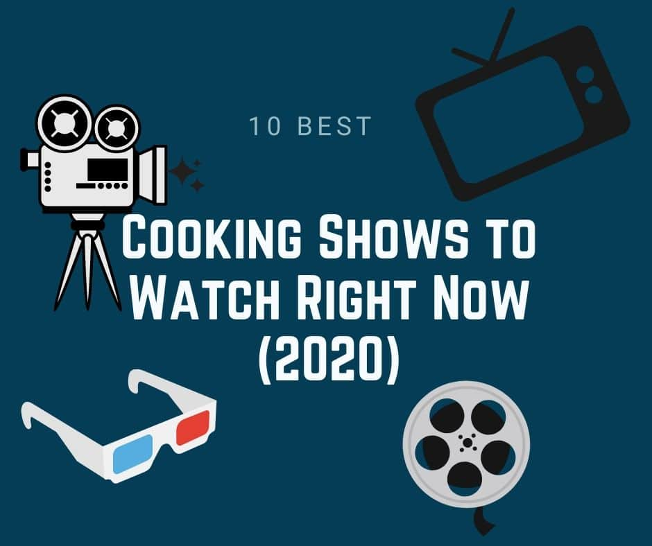 10 Best Cooking Shows to Watch Right Now (2020)