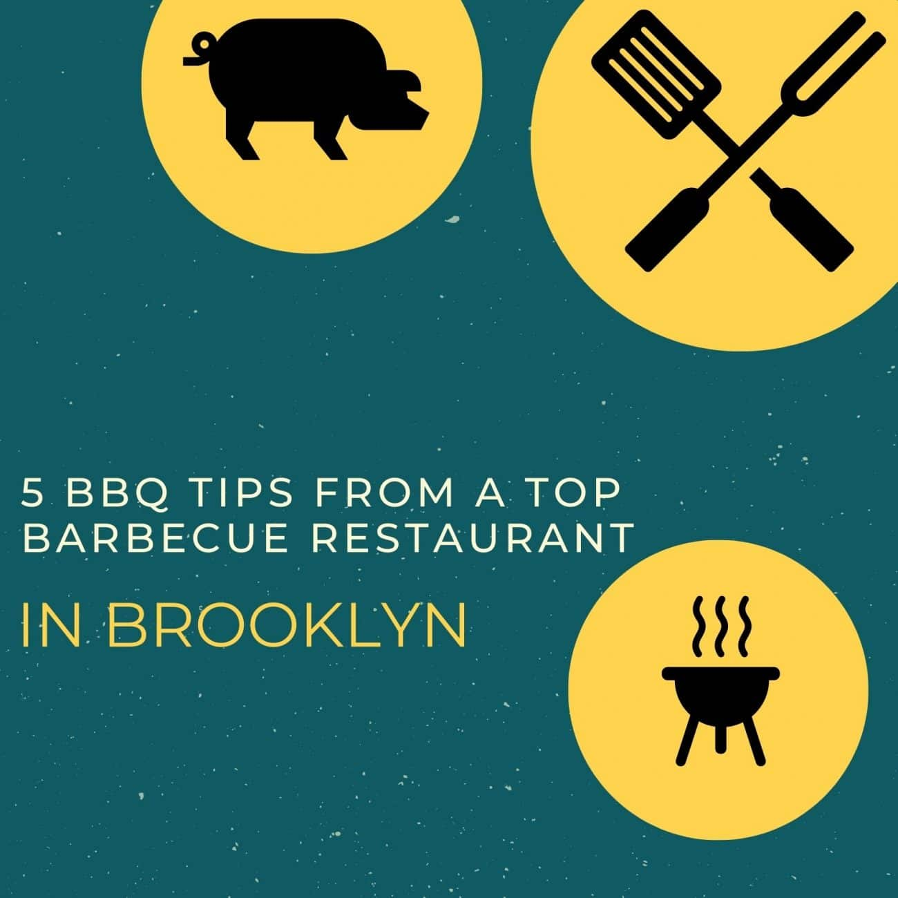 5 BBQ Tips from A Top Barbecue Restaurant In Brooklyn