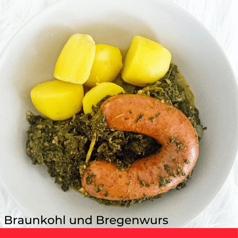 Braunkohl und Bregenwurs.