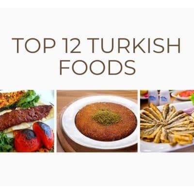 Top 12 Turkish Foods