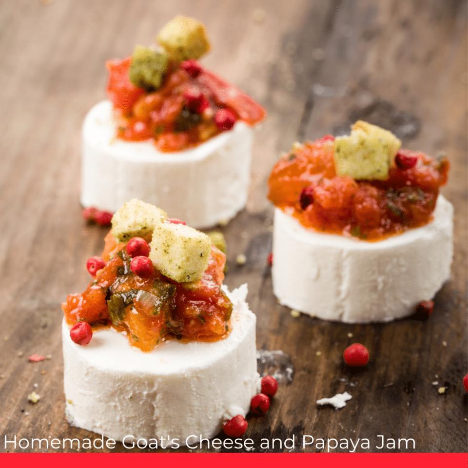 Homemade Goat's Cheese and Papaya Jam