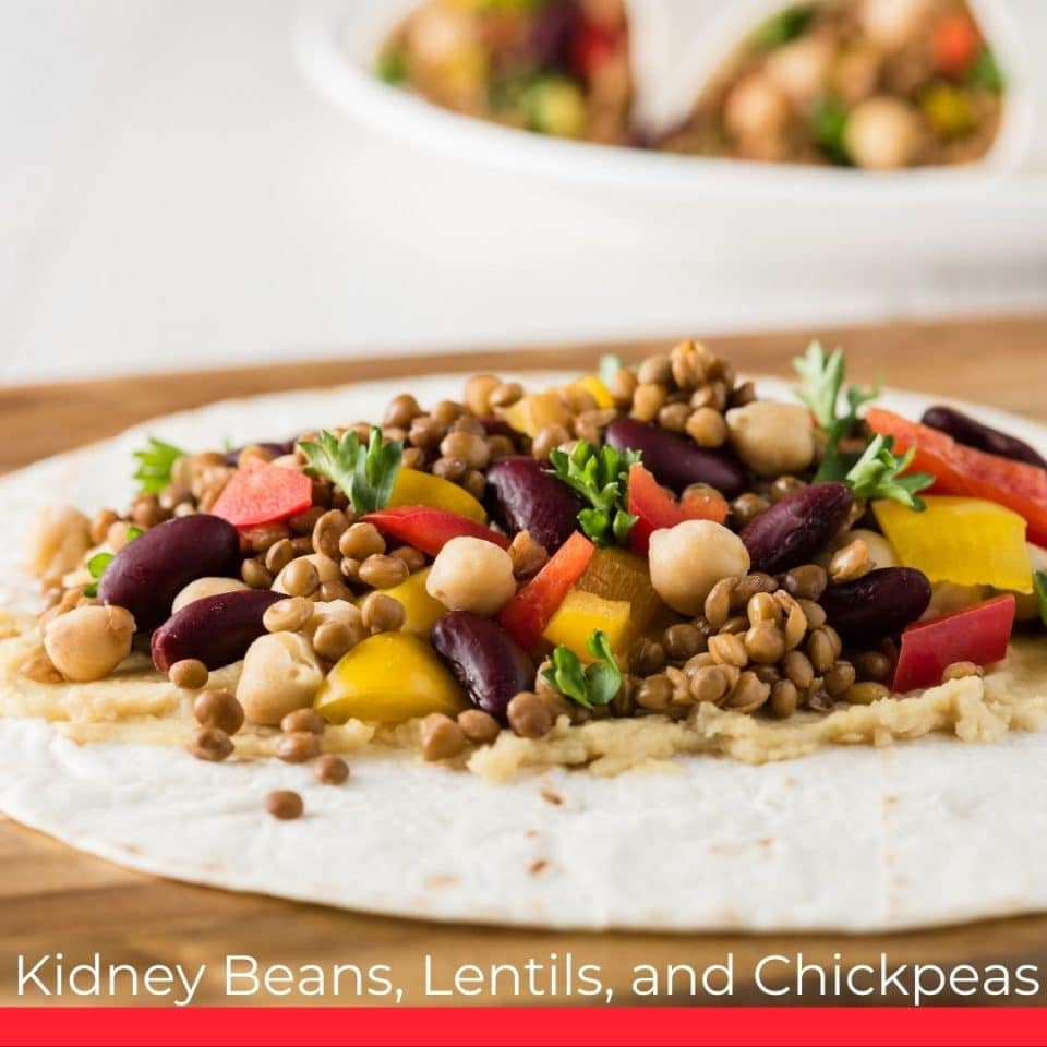 Kidney Beans, Lentils, and Chickpeas