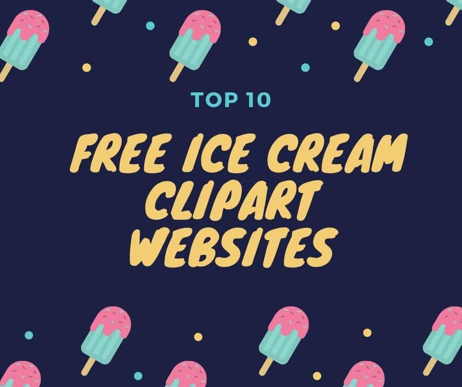 Top 10 Free Ice Cream Clipart Websites
