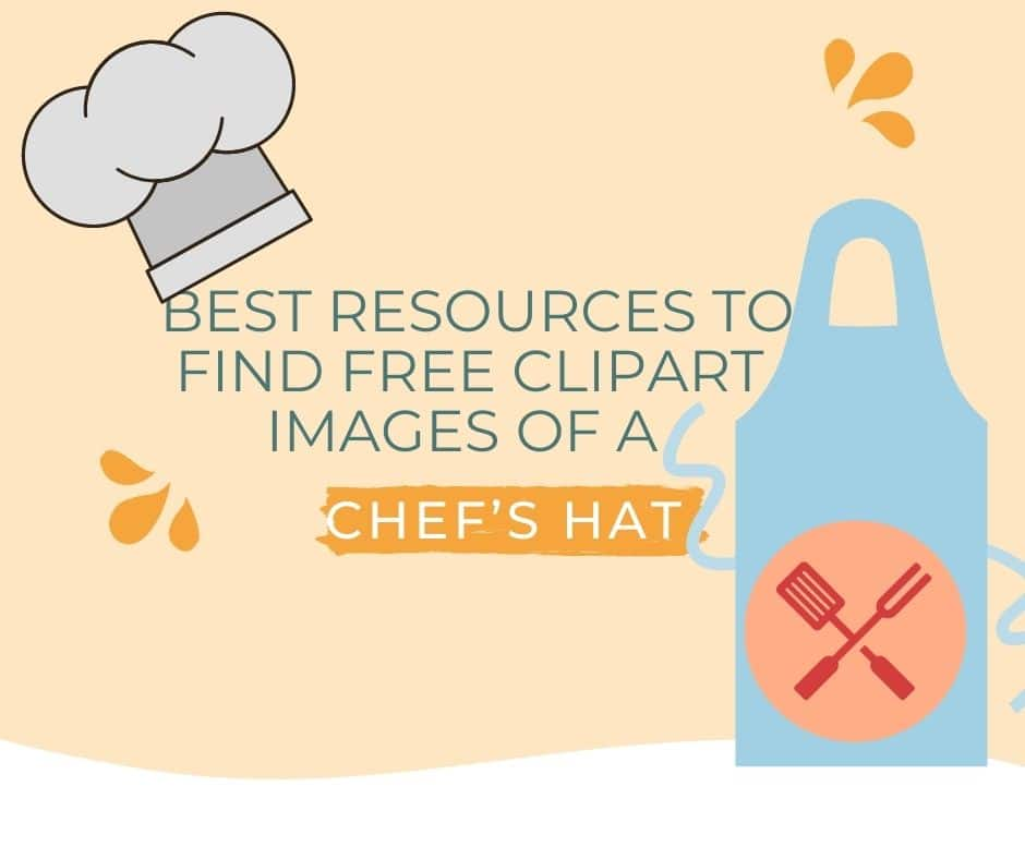 Best Free 9 Websites to Find Clipart Images of a Chef's Hat