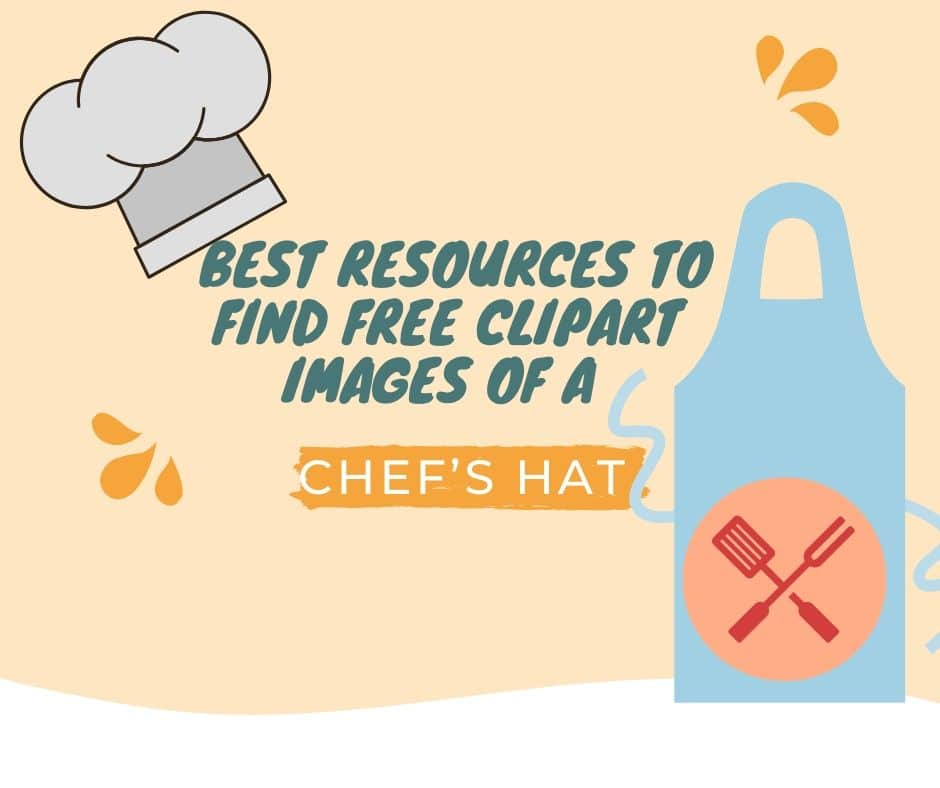 The best resources to find free clipart images of a Chef's Hat