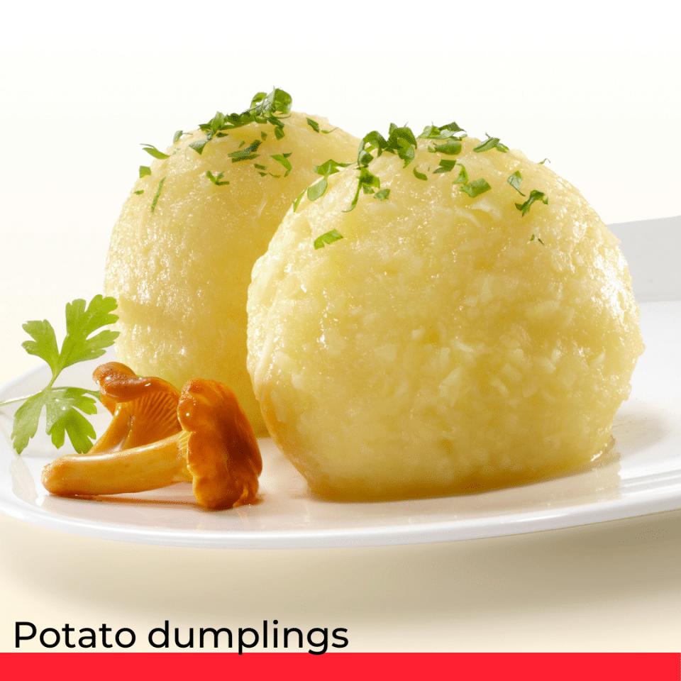 Potato dumplings.